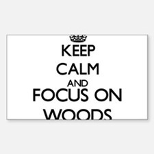 Keep calm and Focus on Woods Decal