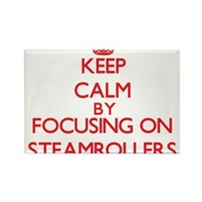 Keep Calm by focusing on Steamrollers Magnets