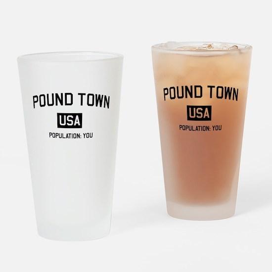 Poundtown Population You Drinking Glass
