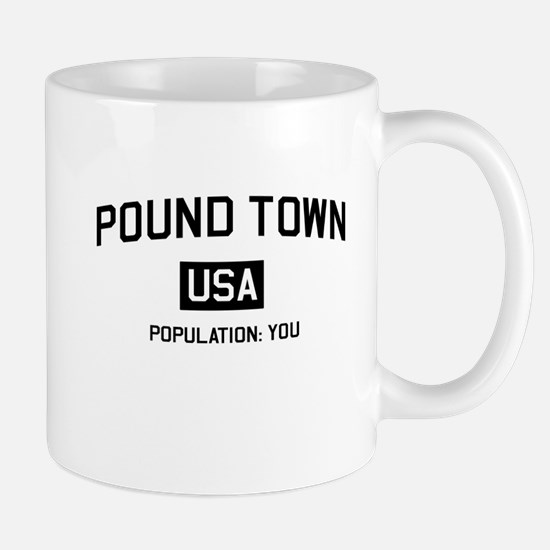 Poundtown Population You Mugs