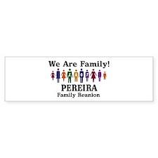PEREIRA reunion (we are famil Bumper Bumper Bumper Sticker