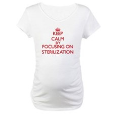 Keep Calm by focusing on Sterili Shirt