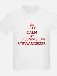 Keep Calm by focusing on Stewardesses T-Shirt