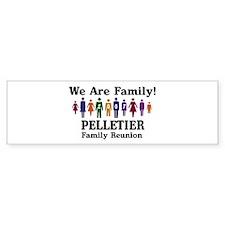 PELLETIER reunion (we are fam Bumper Bumper Sticker