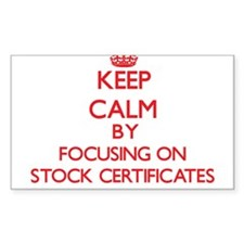 Keep Calm by focusing on Stock Certificate Decal