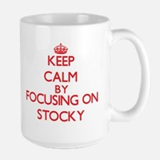 Keep Calm by focusing on Stocky Mugs