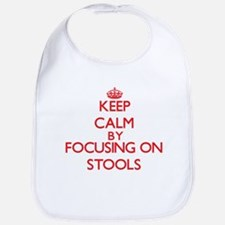 Keep Calm by focusing on Stools Bib