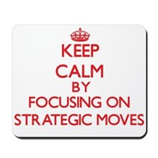 Keep Calm by focusing on Strategic Moves Mousepad