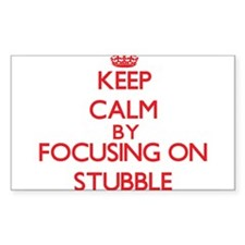 Keep Calm by focusing on Stubble Decal