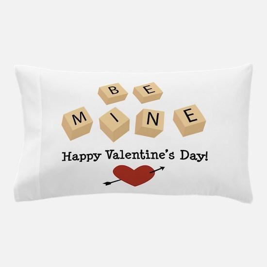 Be Mine Valentine Pillow Case