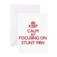 Keep Calm by focusing on Stunt Men Greeting Cards