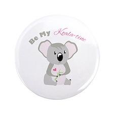 """Be My Koala Time 3.5"""" Button"""