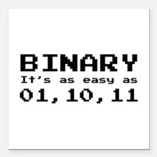 Binary It's As Easy As 01,10,11 Square Car Magnet