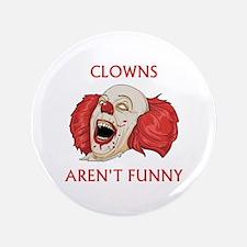 """Clowns Aren't Funny 3.5"""" Button"""
