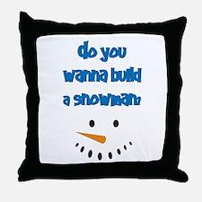 Do you wanna build a snowman? Throw Pillow