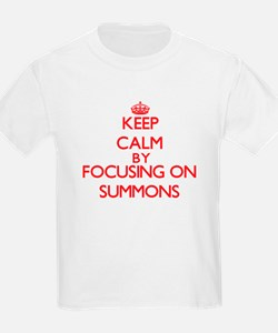 Keep Calm by focusing on Summons T-Shirt