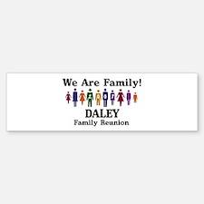 DALEY reunion (we are family) Bumper Bumper Bumper Sticker