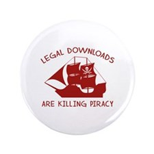 """Legal Downloads Are Killing Piracy 3.5"""" Button"""