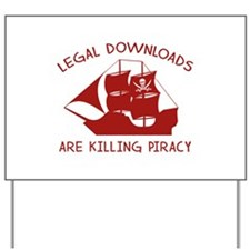 Legal Downloads Are Killing Piracy Yard Sign