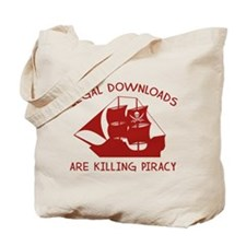 Legal Downloads Are Killing Piracy Tote Bag