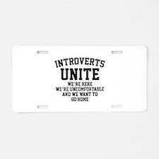 Introverts Unite Aluminum License Plate