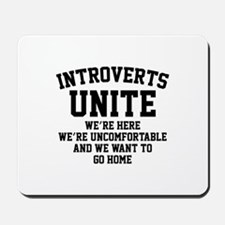 Introverts Unite Mousepad