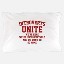 Introverts Unite Pillow Case