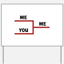 Me VS You Yard Sign