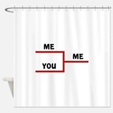 Me VS You Shower Curtain