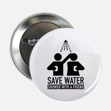 """Save Water Shower With A Friend 2.25"""" Button (10 p"""