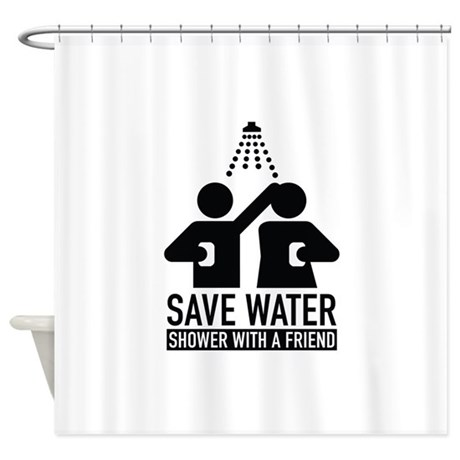 save water shower with a friend shower curtain by