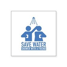 """Save Water Shower With A Friend Square Sticker 3"""""""