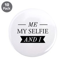 """Me My Selfie And I 3.5"""" Button (10 pack)"""