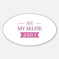 Me My Selfie And I Sticker (Oval)