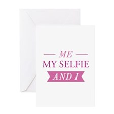 Me My Selfie And I Greeting Card