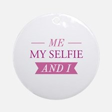 Me My Selfie And I Ornament (Round)