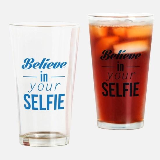 Believe In Your Selfie Drinking Glass