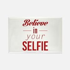 Believe In Your Selfie Rectangle Magnet