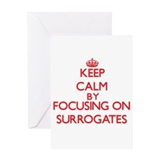 Keep Calm by focusing on Surrogates Greeting Cards