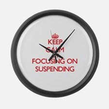 Keep Calm by focusing on Suspendi Large Wall Clock