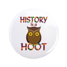 "History is a Hoot 3.5"" Button"