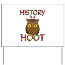 History is a Hoot Yard Sign