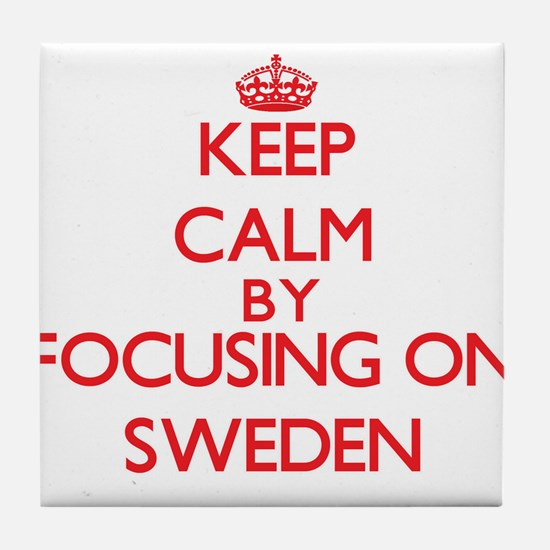 Keep Calm by focusing on Sweden Tile Coaster