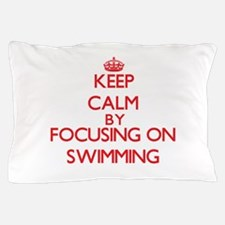 Keep Calm by focusing on Swimming Pillow Case
