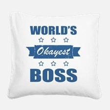 World's Okayest Boss Square Canvas Pillow