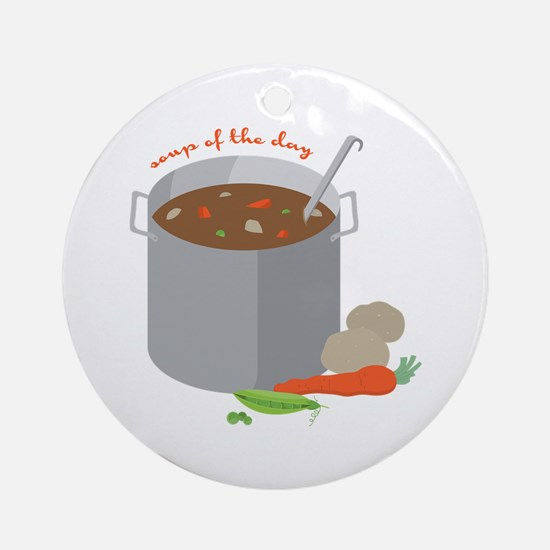 Soup Of Day Ornament (Round)