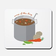 Soup Of Day Mousepad