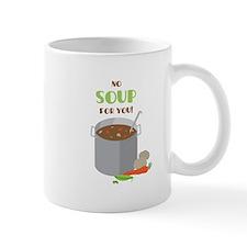No Soup Mugs