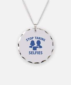 Stop Taking Selfies Necklace