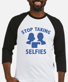 Stop Taking Selfies Baseball Jersey